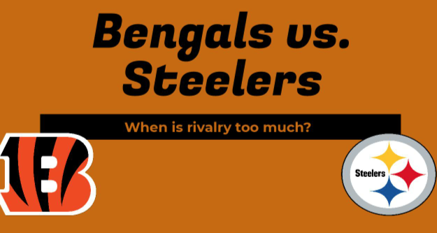 Bengals vs. Steelers: when is a rivalry too much?