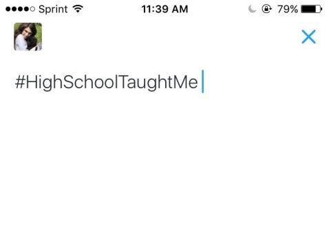 #HighSchoolTaughtMe
