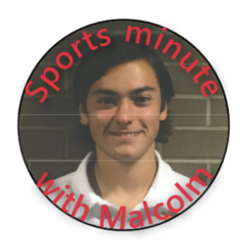 Welcome to another installment of Sports Minute with Malcolm where our editor in chief talks about the biggest sports news.